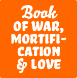 the_book_of_war_mortification_and_love