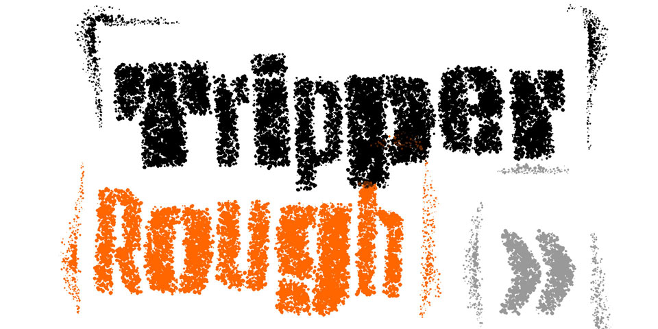Tripper Rough